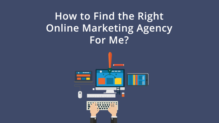 How to Find the Right Online Marketing Agency For Me